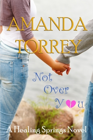 Not Over You - Amanda Torrey 600x900